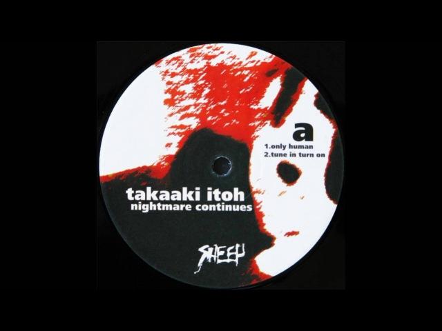 Takaaki Itoh - Tune In Turn On