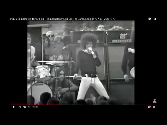 MC5 Remastered Tartar Field Ramblin Rose Kick Out The Jams Looking At You July 1970