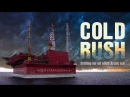 Cold Rush Drilling For Oil Amid Arctic Ice