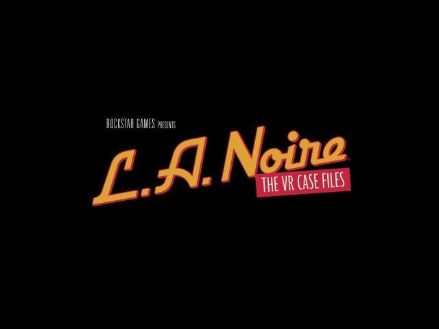 L.A. Noire: VR Case Files Trailer
