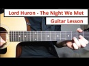 Lord Huron - The Night We Met   Guitar Lesson (Tutorial) How to play Chords
