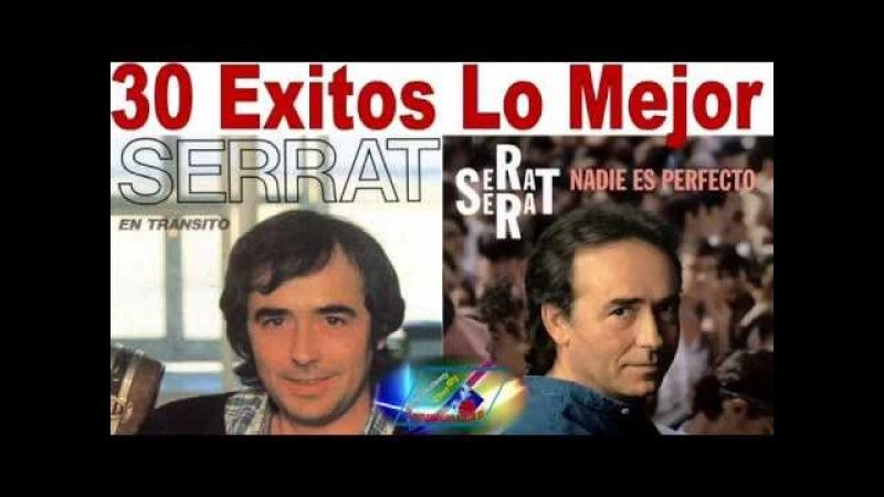 Joan Manuel Serrat 30 grandes exitos lo mas escuchado Antaño mix