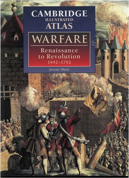 The Cambridge Illustrated Atlas of Warfare - Renaissance to Revolution 1492-1792