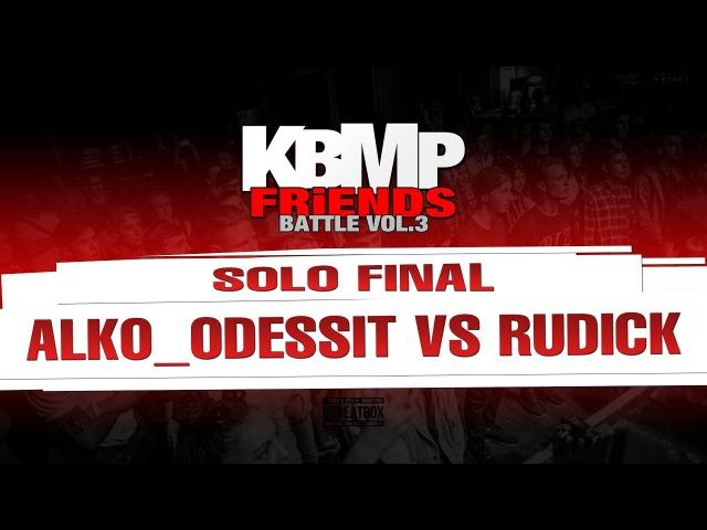 ALKO ODESSIT VS RUDICK SOLO FINAL KBMP BEATBOX BATTLE 2017