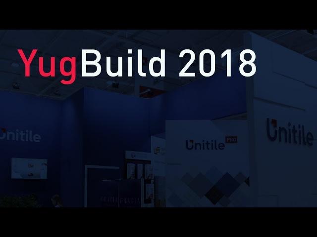 ГК Unitile на YugBuild 2018