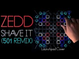 Zedd - Shave It (501 Remix)  Launchpad Cover
