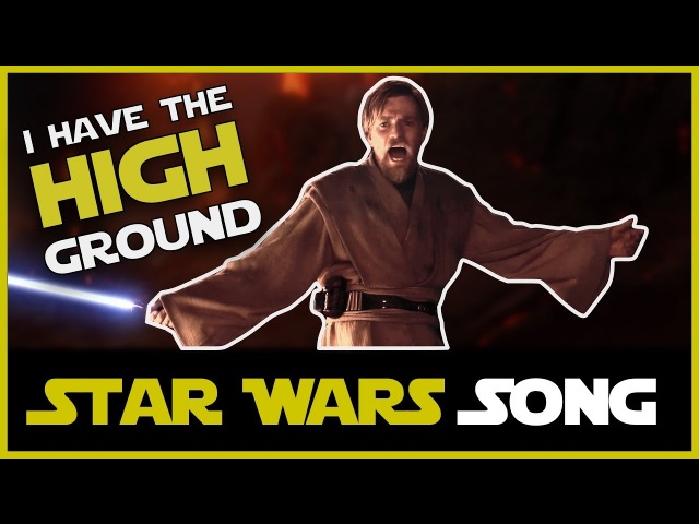 I Have the High Ground Star Wars song