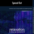 Обложка Spaced Out - Deep Sleep Meditation and Relaxation