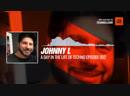 @johnnyldj - A Day In The Life Of TECHNO Episode 002 Periscope Techno music