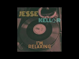 Jesse Kellor - I'm Relaxing (feat. Dima Chistov)