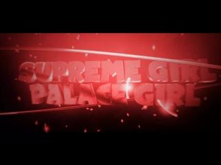 Supreme girl and palace gir