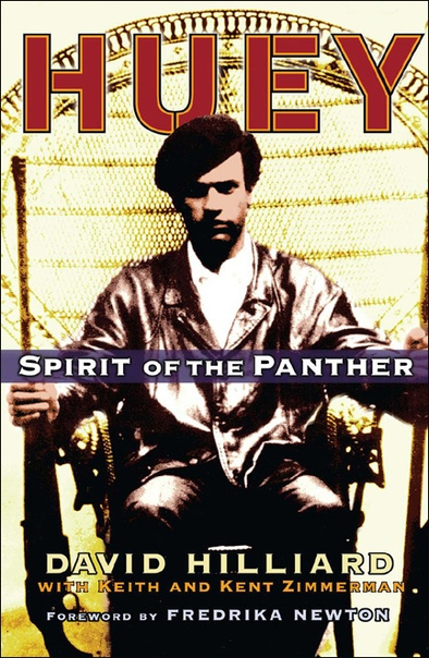 David Hilliard & Keith & Kent Zimmerman - Huey- Spirit Of The Panther