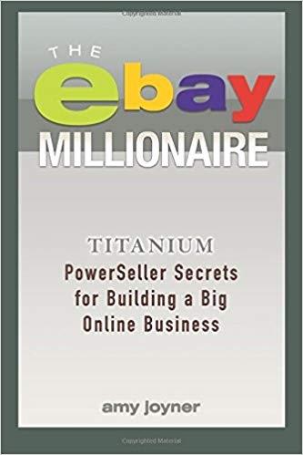 Amy Joyner] The eBay Millionaire Titanium PowerS