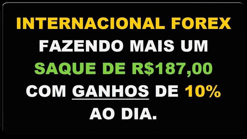 INTERNACIONAL FOREX Fazendo Mais Um Saque de R$ 187 com Ganhos de 10% Ao Dia