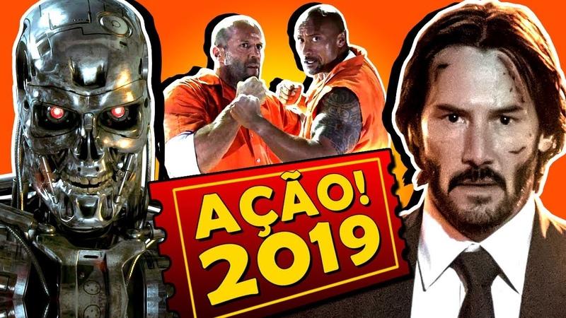 8 FILMES DE AÇÃO MAIS ESPERADOS DE 2019