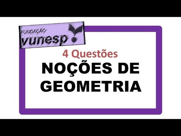 Vunesp - Noções de Geometria forma, perímetro, área, volume, teorema de Pitágoras, Prova Sap-SP