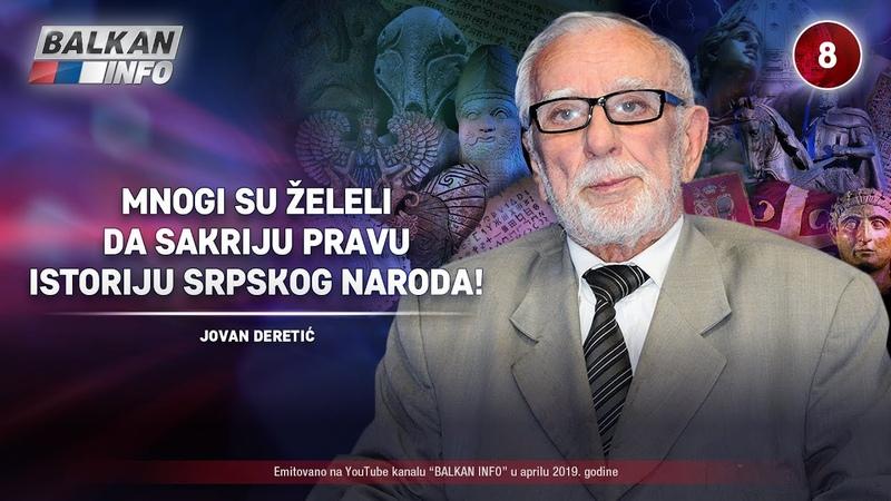 INTERVJU Jovan Deretić Mnogi su želeli da sakriju pravu istoriju srpskog naroda 13 4 2019