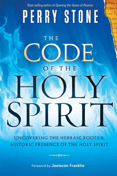 The Code of the Holy Spirit - Perry Stone