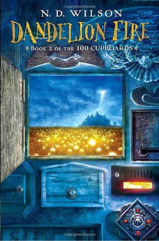 Dandelion Fire (100 Cupboards #2)