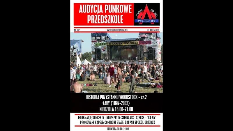 Audycja Punkowe Przedszkole 382 Historia Przystanku Woodstock Część 2 Żary