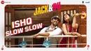 Ishq Slow Slow | Jack Dil | Ramji Gulati | Sonal Chauhan Amit Sadh