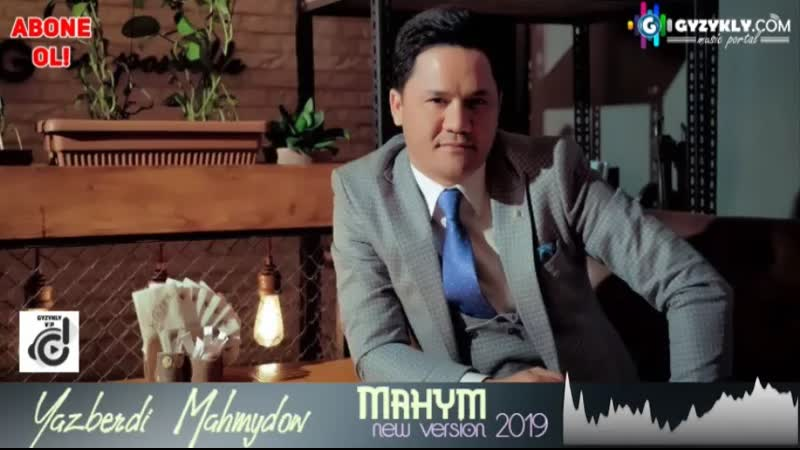 Yazberdi Mahmydow - Mahym (New version 2019)