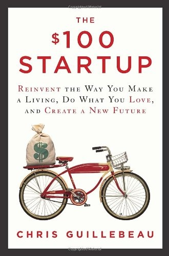 Chris Guillebeau] The $100 Startup  Reinvent the