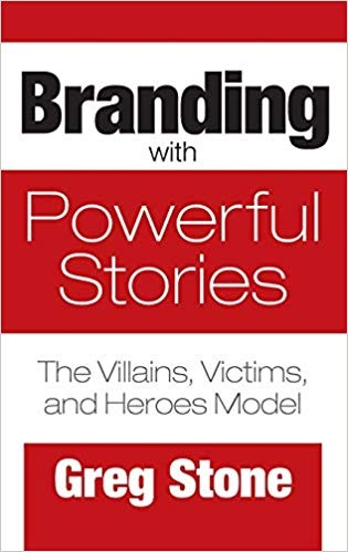 Branding with Powerful Stories The Villains, Victims, and Heroes Model