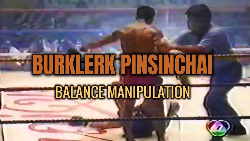 Burklerk Pinsinchai - Balance Manipulation Techniques (Sweeps/Trips/Shoves)   Muay Thai