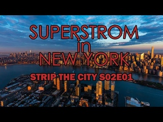 Superstorm City: New York - Strip The City [S02E01] (1080P)