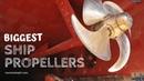 8 Biggest Ship Propellers