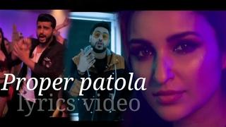 Proper patola- lyrics video | Namaste England |Arjun | parineeti |Badshah | Diljit | Aastha  song