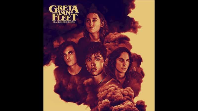 Greta Van Fleet-Black Smoke Rising