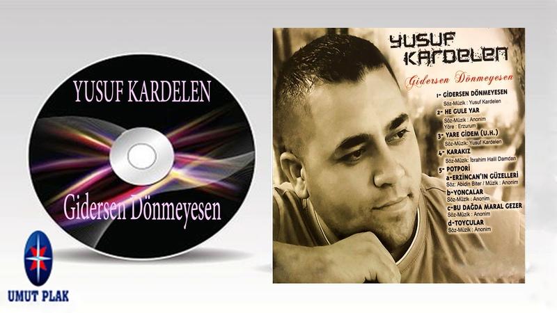 Yusuf Kardelen - Gidesen Dönmeyesen - Sevilen Duygusal Türküler