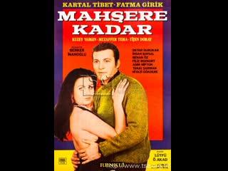 Mahşere Kadar - Kartal Tibet _ Fatma Girik (1971 - 77 Dk)