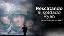 Rescatando al Soldado Ryan La Historia en 1 Video