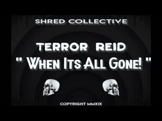 Terror reid when it's all gone! (official music video)