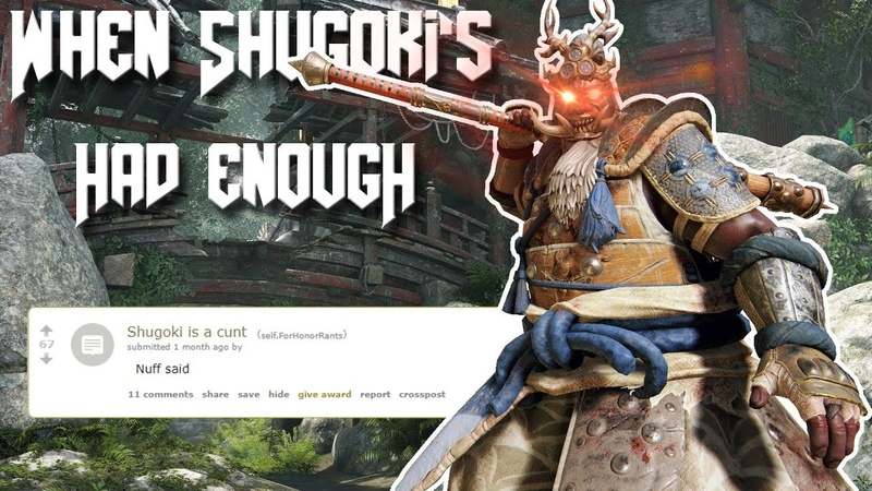 When Shugoki's Had Enough FOR HONOR