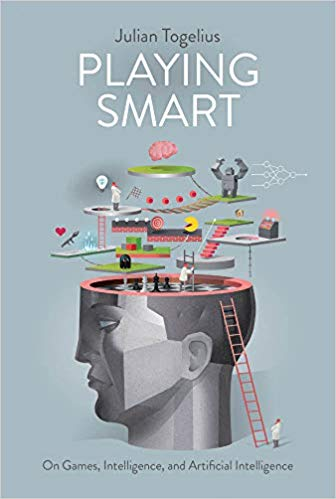 Playing Smart On Games, Intelligence, and Artificial Intelligence (Playful Thinking)