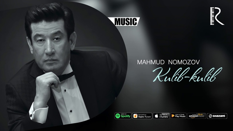 Mahmud Nomozov Kulib kulib Махмуд Номозов Кулиб кулиб music version