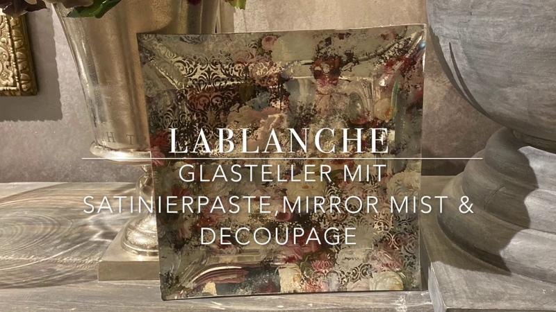 DIY LaBlanche Glasteller mit Satinierpaste ,Mirror Mist Decoupage