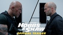 Fast Furious Presents: Hobbs Shaw - Official Trailer 2 [HD]