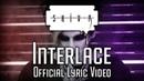 SHIV-R - Interlace (Official Lyric Video)