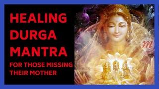 Ya Devi Sarva Bhuteshu Mantra for those missing your mother   HEALING DURGA MANTRA