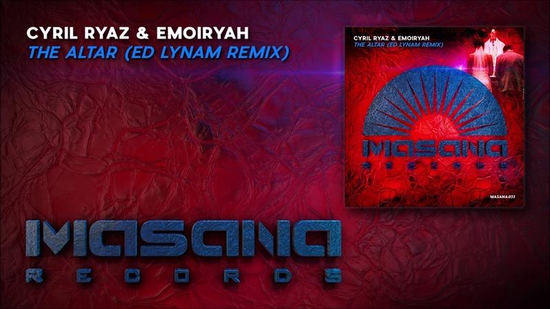 Cyril Ryaz Emoiryah The Altar Ed Lynam Remix