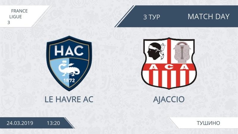 AFL19. France. Ligue 3. Day 3. Le Havre Ajaccio