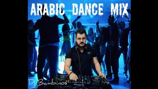 New Arabic dancing mix for party  and events 2019 by Dj Bambinos ميكس رقص     للحفلات
