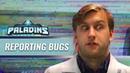 Paladins - Reporting Bugs Crashes