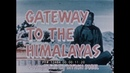 NEPAL GATEWAY TO THE HIMALAYAS HISTORIC TRAVELOGUE FILM 12484