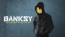 Banksy The Rise of Outlaw Art - Trailer